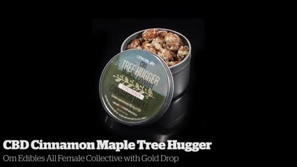CBD Cinnamon Maple Tree Hugger         Om Edibles All Female Collective with Gold Drop