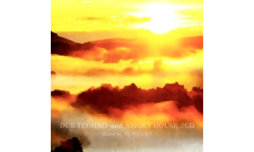 MIX CD - DJ YOGURT 「Dub Techno and Smoky House」