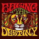 CD -  Raging Fyah 「Destiny」