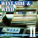 MIX CD -  DJ TAKA 「West side&Weed Vol.2」